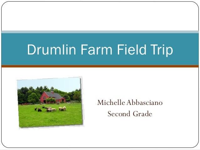 MichelleAbbasciano Second Grade Drumlin Farm Field Trip