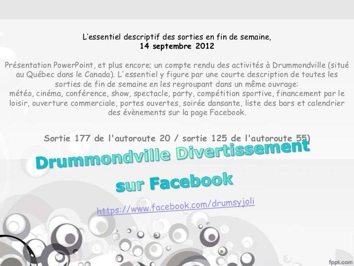 L'essentiel descriptif des sorties en fin de semaine,                                     14 septembre 2012Présentation Po...