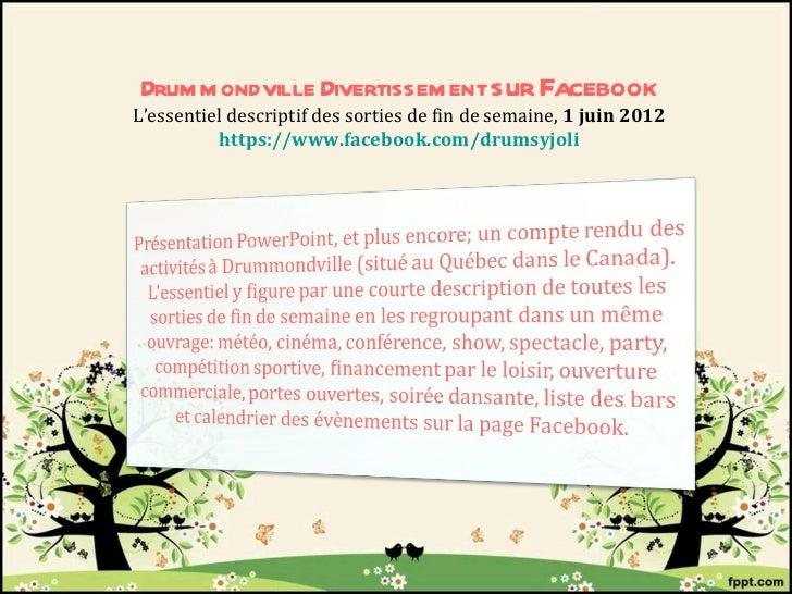 Drum m ondville Divertissem ent sur FacebookL'essentiel descriptif des sorties de fin de semaine, 1 juin 2012          htt...