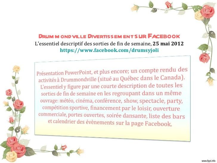 Drum m ondville Divertissem ent sur FacebookL'essentiel descriptif des sorties de fin de semaine, 25 mai 2012           ht...