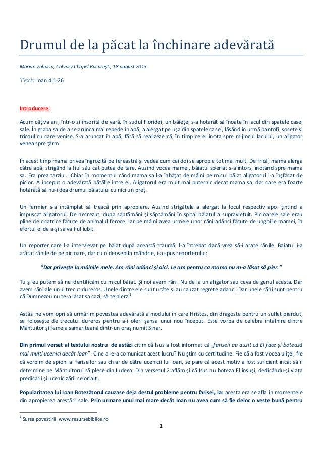 1   Drumuldelapăcatlaı̂nchinareadevărată MarianZaharia,CalvaryChapelBucureşti,18august2013 Text:Ioan...