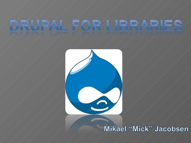 Drupal for Libraries 01/22/09
