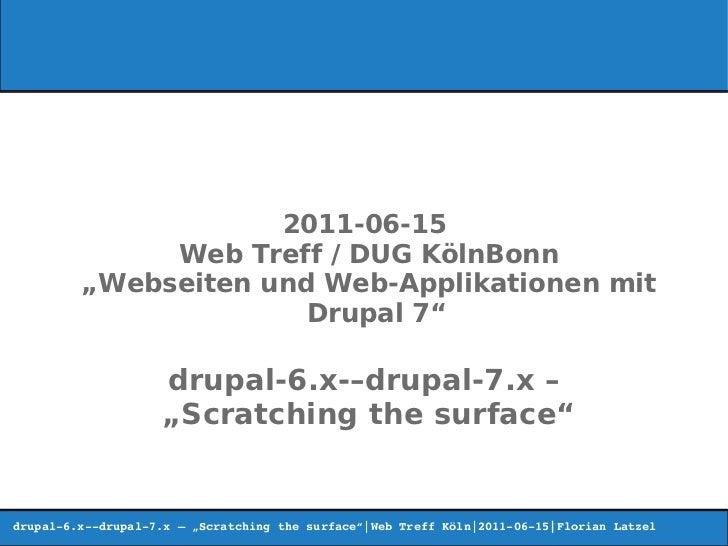 """2011-06-15              Web Treff / DUG KölnBonn         """"Webseiten und Web-Applikationen mit                       Drupal..."""