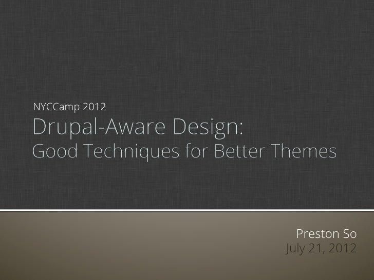 Drupal Aware Design: Good Techniques for Better Themes