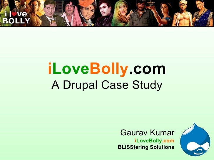 Drupal Camp 2009 Pune I Love Bolly Case Study
