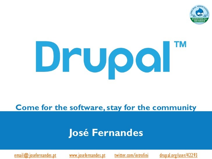 Come for the software, stay for the community                            José Fernandesemail@josefernandes.pt   - www.jose...