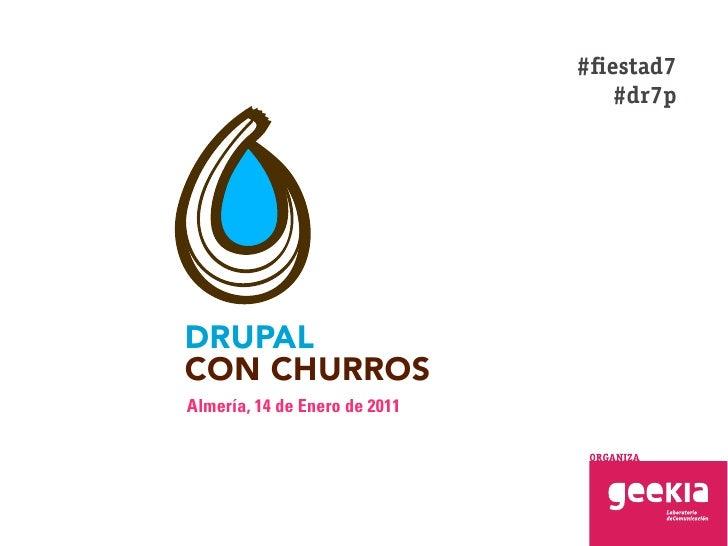 # estad7                                  #dr7pDRUPALCON CHURROSAlmería, 14 de Enero de 2011