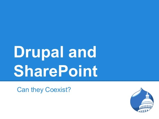 SharePoint and Drupal: Yes, We Can Coexist!