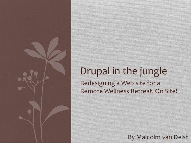 Drupal in the Jungle