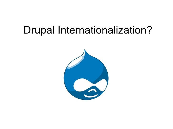 Drupal Internationalization?
