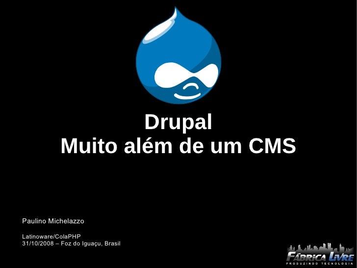 Drupal - muito além de um CMS