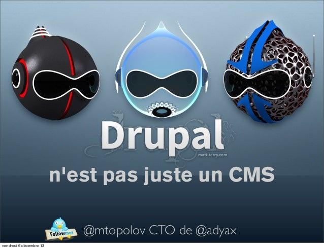 Drupal n'est pas seulement un CMS