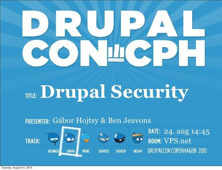 Drupal Security                             Gábor Hojtsy & Ben Jeavons                                                    ...