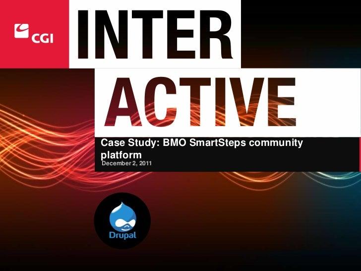 Case Study: BMO SmartSteps communityplatformDecember 2, 2011