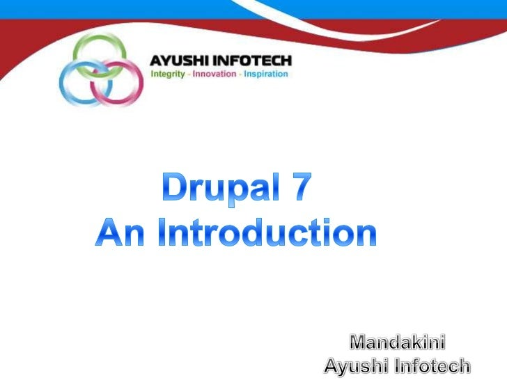 Drupal7 an introduction by ayushiinfotech