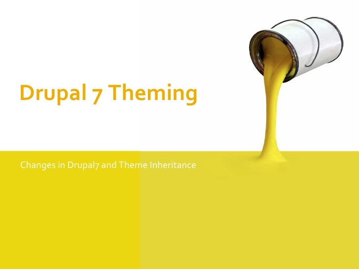 Drupal 7 ThemingChanges in Drupal7 and Theme Inheritance