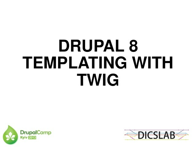 DRUPAL 8TEMPLATING WITHTWIG
