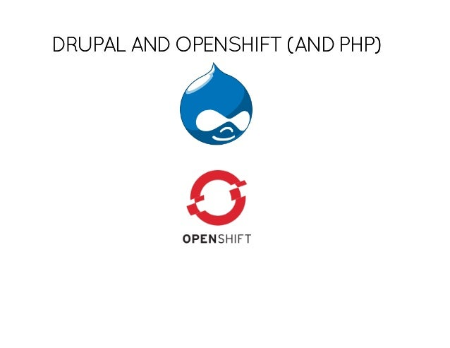 Drupal and Open shift (and php)