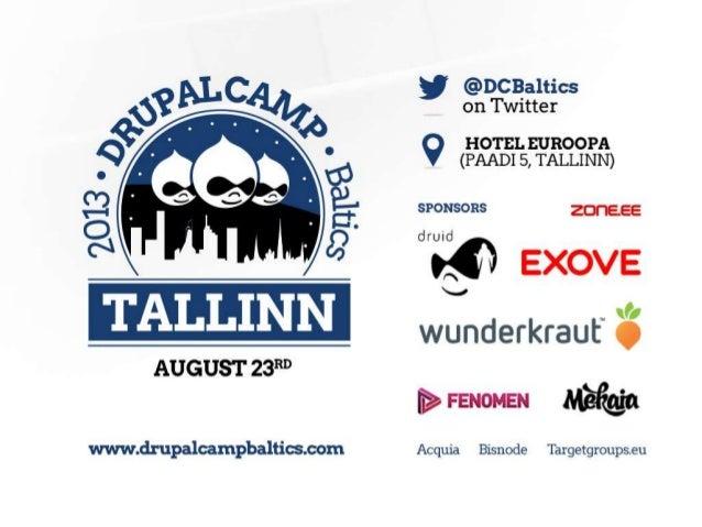 Drupal Basics Ivo Nellis Fenomen DrupalCamp Baltics 2013
