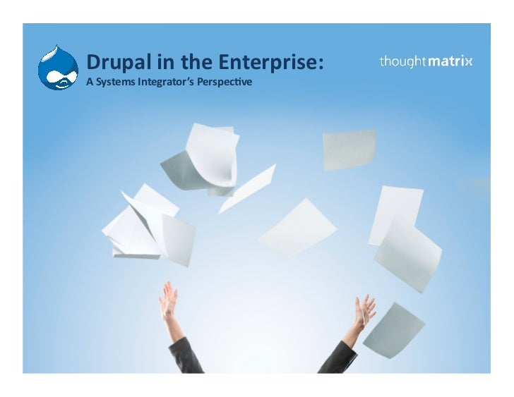 Drupal in the Enterprise: A System Integrator's Perspective