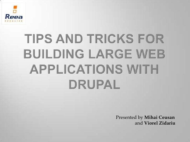 Tips and tricks for building Large web applications with Drupal