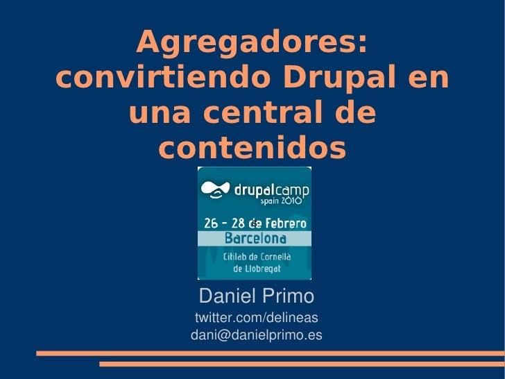 Agregadores: convirtiendo Drupal en una central de contenidos