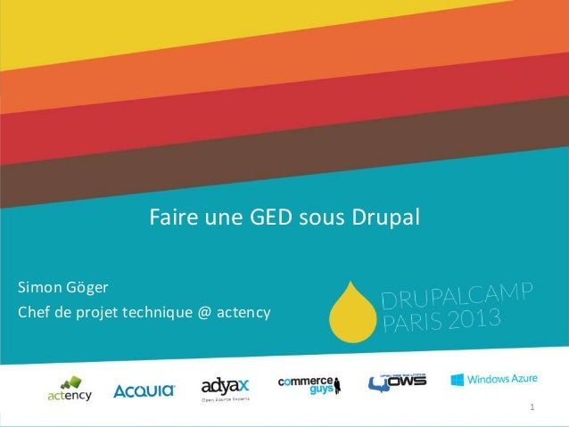 DrupalCamp Paris 2013 : Faire une GED sous Drupal