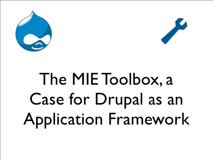 The MIE Toolbox, a  Case for Drupal as an Application Framework