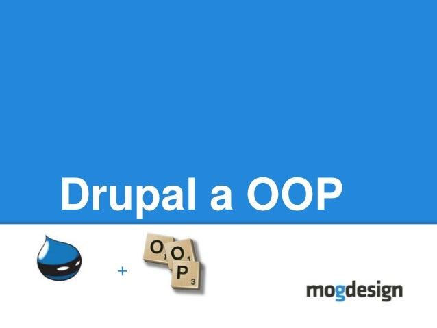 Drupal a OOP  +