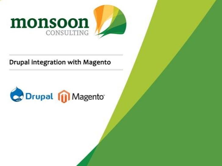 DrupalCamp Delhi - Magento Integration with Drupal