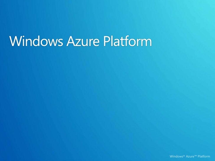 Windows® Azure™ Platform