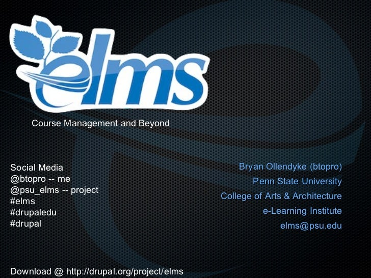 Bryan Ollendyke (btopro) Penn State University College of Arts & Architecture e-Learning Institute [email_address] Course ...