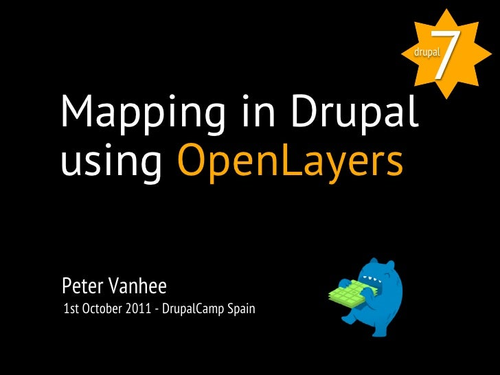 7                                      drupalMapping in Drupalusing OpenLayersPeter Vanhee1st October 2011 - DrupalCamp Sp...