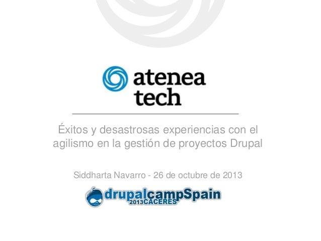 Éxitos y desastrosas experiencias con el agilismo en la gestión de proyectos Drupal