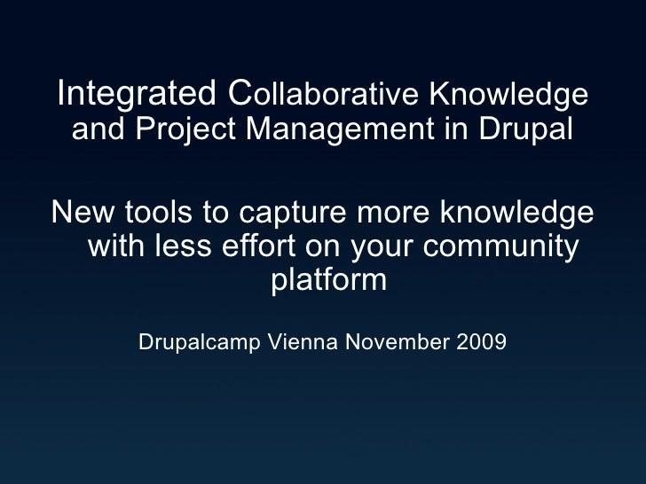 Drupalcamp Vienna 09: Integrated Collaborative Knowledge and Project Management in Drupal