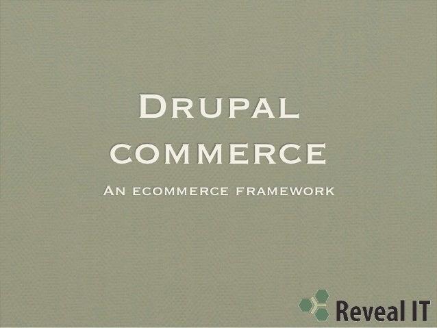 DrupalcommerceAn ecommerce framework