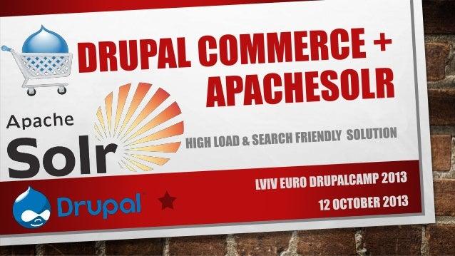 Иван Фесюк -  ApacheSolr+DrupalCommerce связка для высоко нагруженых проектов