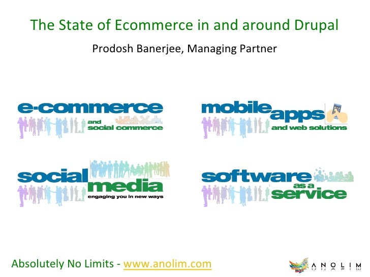 The State of Ecommerce in and around Drupal                        Prodosh Banerjee, Managing Partne...