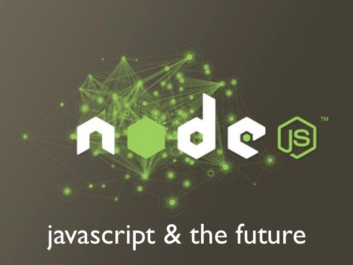 node.js, javascript and the future