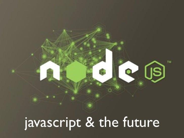 node.js, javascript and the future