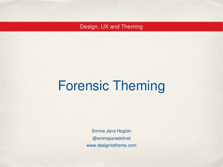 Forensic Theming - DrupalCon London