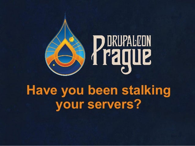 Have you been stalking your servers?