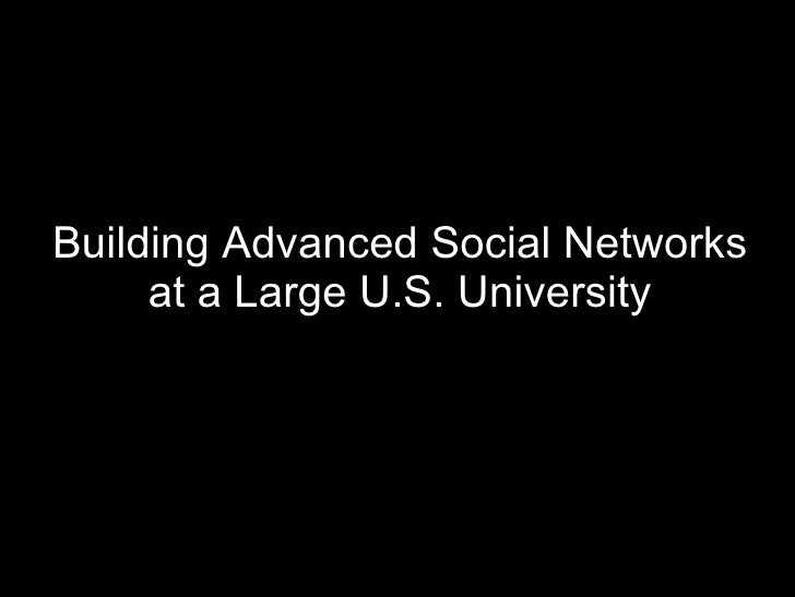 Building Advanced Social Networks at a Large U.S. University
