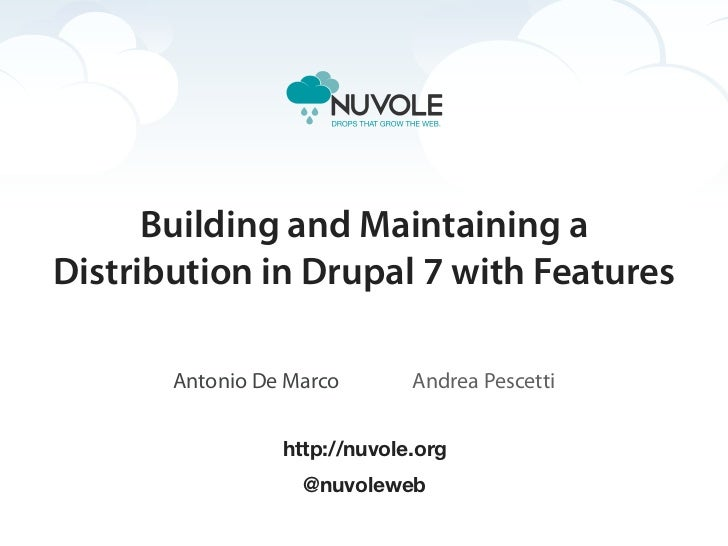Building and Maintaining a  Distribution in Drupal 7 with Features