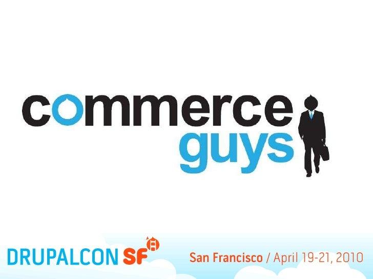 Keynote Commerce Guys à la Drupal Con de San Francisco