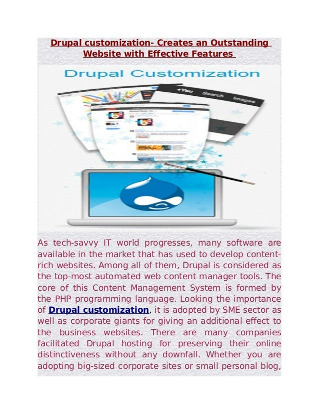 Drupal customization- Creates an Outstanding          Website with Effective FeaturesAs tech-savvy IT world progresses, ma...