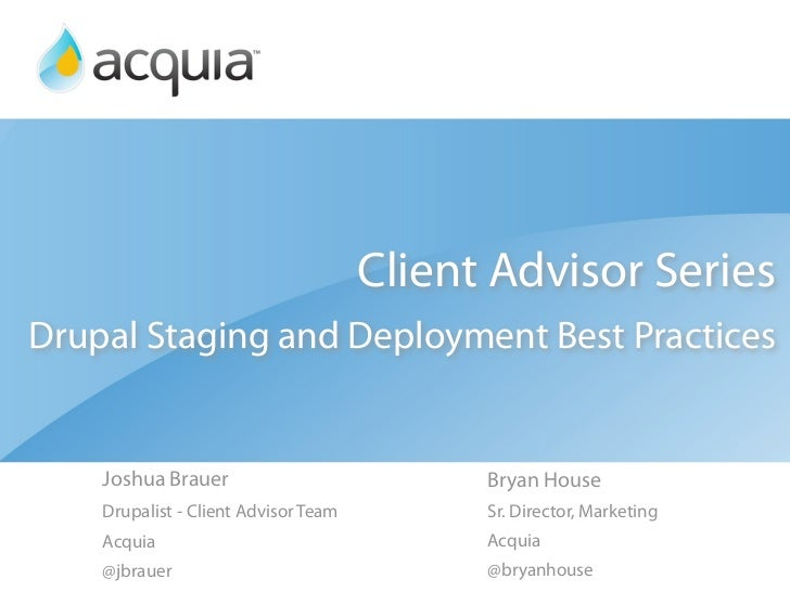 Client Advisor Webinar - Drupal Staging and Deployment Best Practices