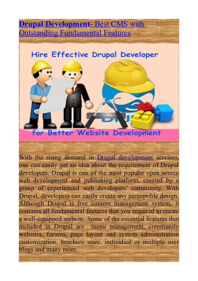Drupal Development- Best CMS withOutstanding Fundamental FeaturesWith the rising demand in Drupal development services,one...