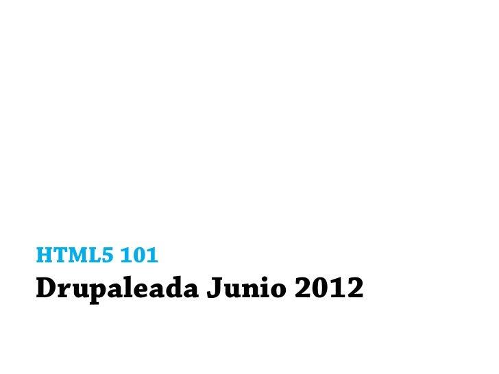 HTML5 101 - Drupaleada jun12