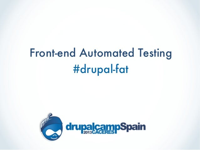 Drupal8 Front-end Automated Testing